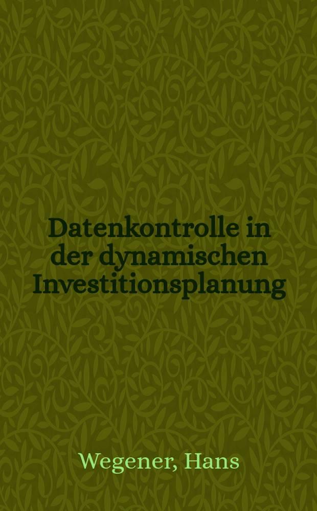 Datenkontrolle in der dynamischen Investitionsplanung