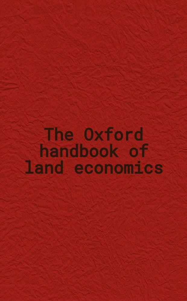 The Oxford handbook of land economics = Оксфордский справочник по Земельной экономике