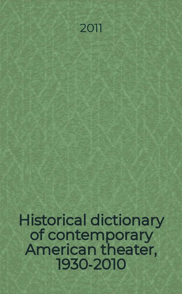 Historical dictionary of contemporary American theater, 1930-2010 = Исторический словарь по современному американскому театру, 1930-2010