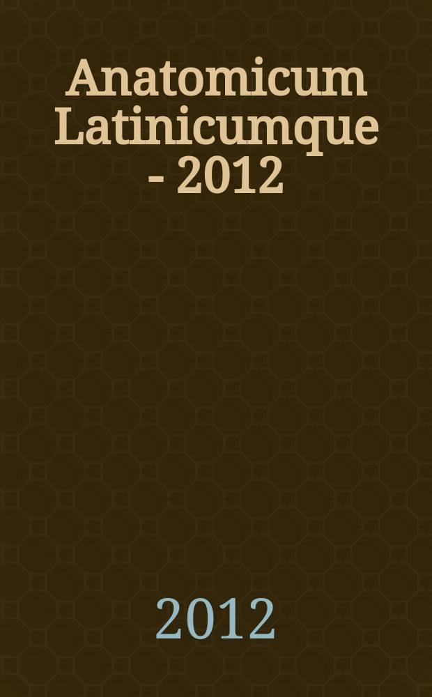 Anatomicum Latinicumque - 2012 : сборник научных трудов преподавателей и студентов медицинских и фармвузов России, Белоруссии и Украины
