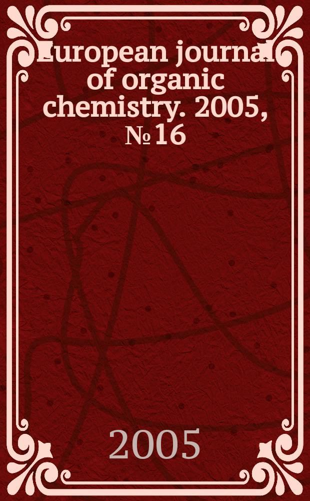 European journal of organic chemistry. 2005, № 16