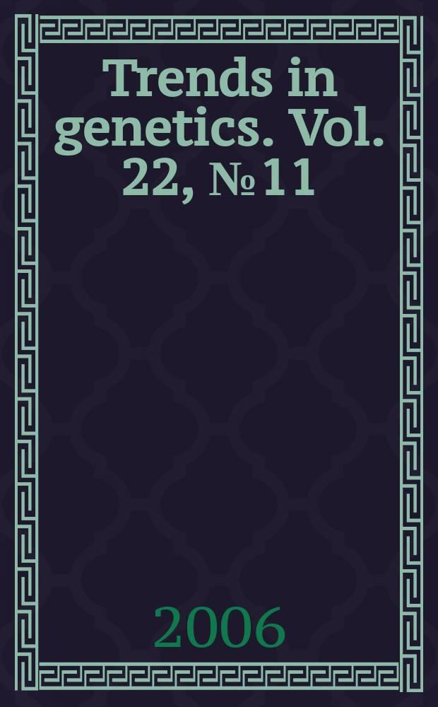 Trends in genetics. Vol. 22, № 11