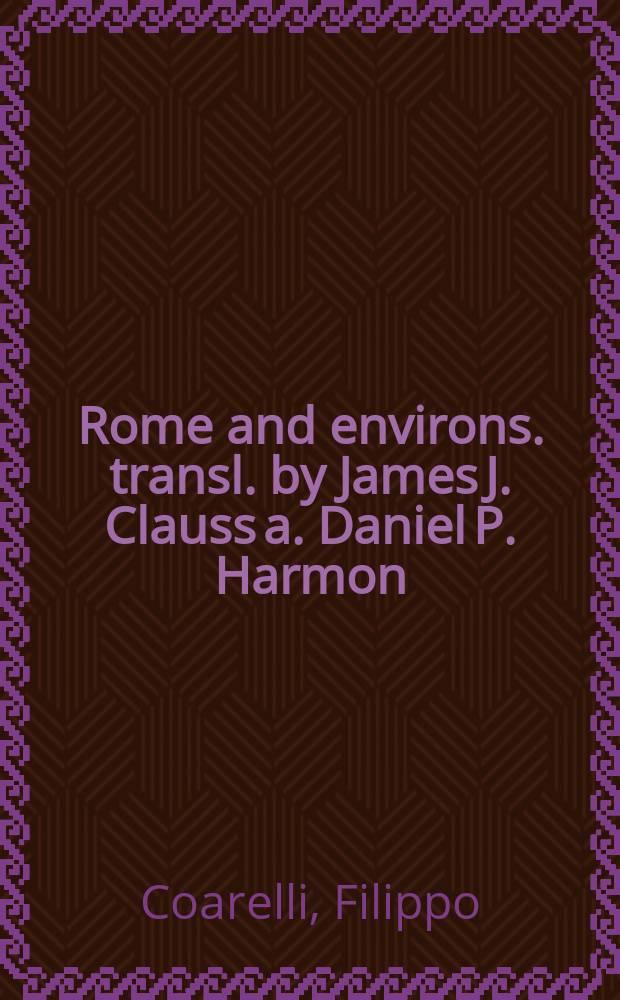 Rome and environs. transl. by James J. Clauss a. Daniel P. Harmon : an archaeological guide = Рим и окрестности