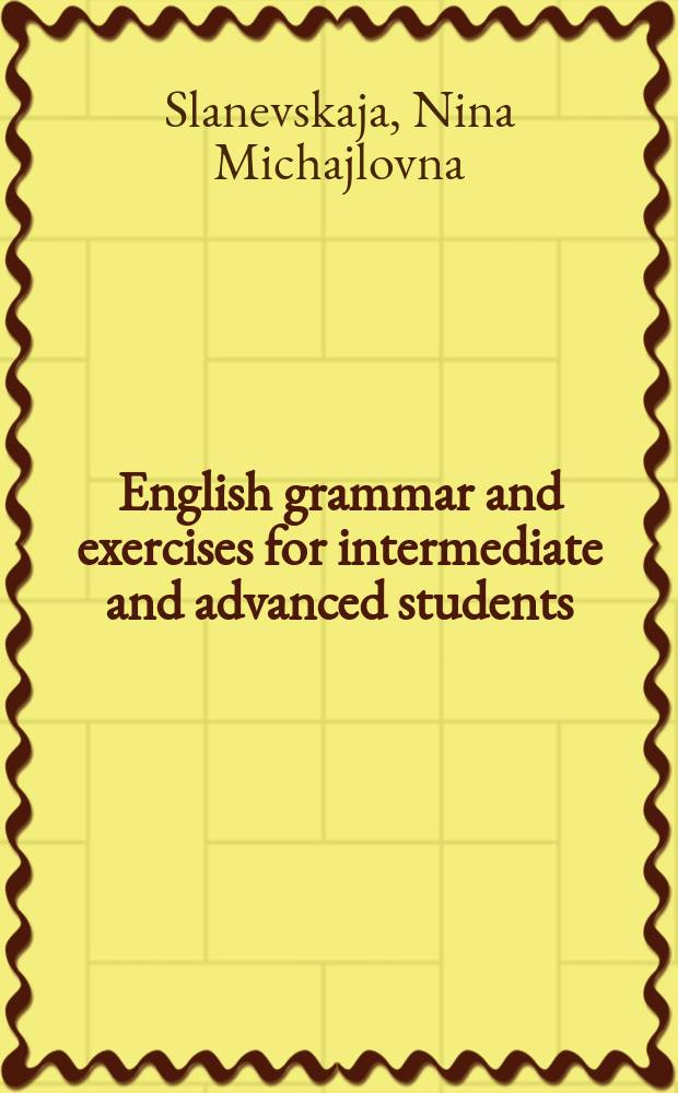 English grammar and exercises for intermediate and advanced students