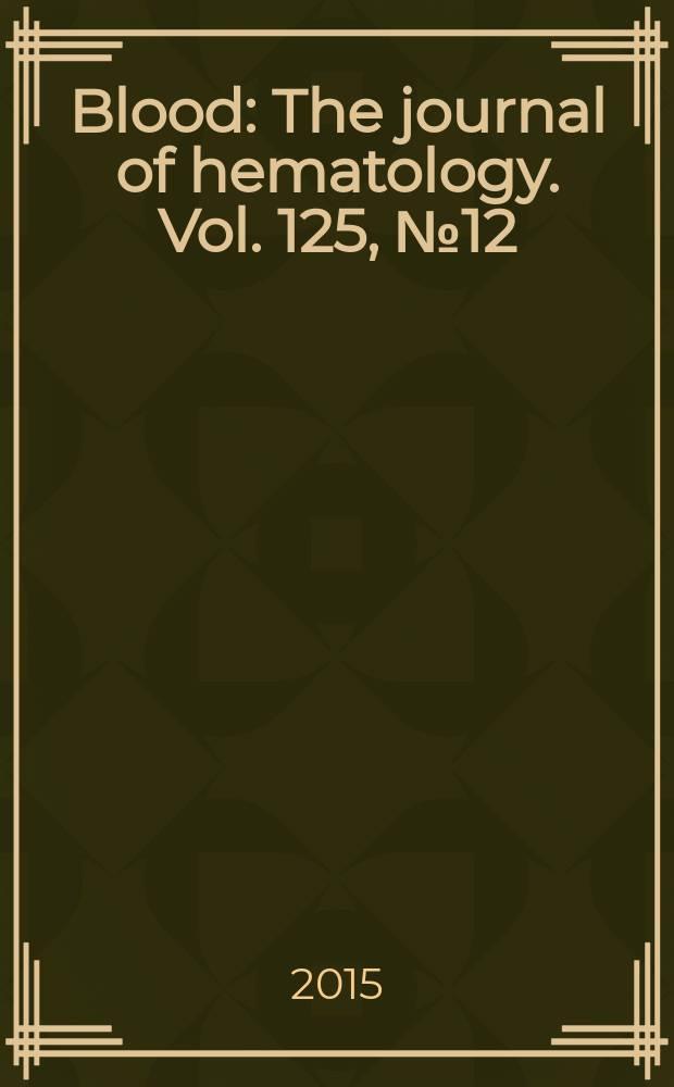 Blood : The journal of hematology. Vol. 125, № 12
