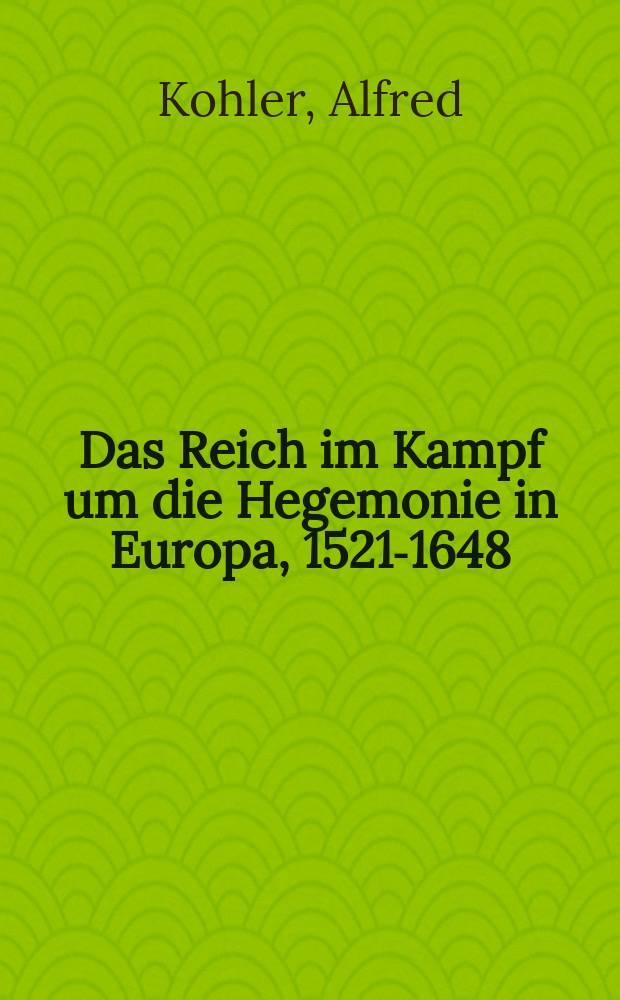 Das Reich im Kampf um die Hegemonie in Europa, 1521-1648 = Империя в борьбе за гегемонию в Европе в 1521-1648 гг.