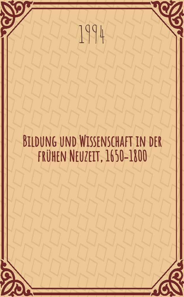 Bildung und Wissenschaft in der frühen Neuzeit, 1650-1800 = Образование и наука в раннее новое время