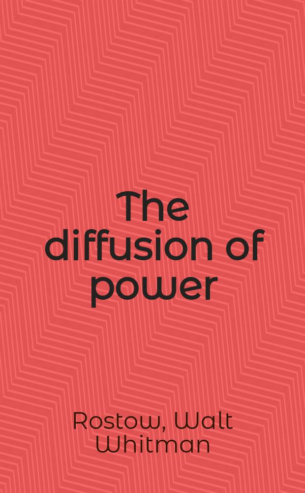 The diffusion of power : An essay in recent history