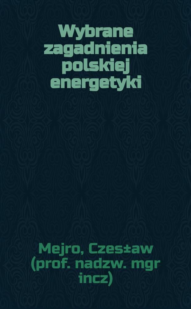 Wybrane zagadnienia polskiej energetyki
