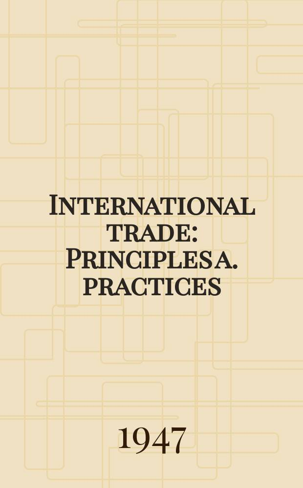 International trade : Principles a. practices
