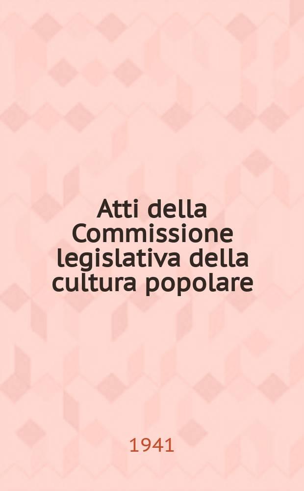 Atti della Commissione legislativa della cultura popolare : Discussioni