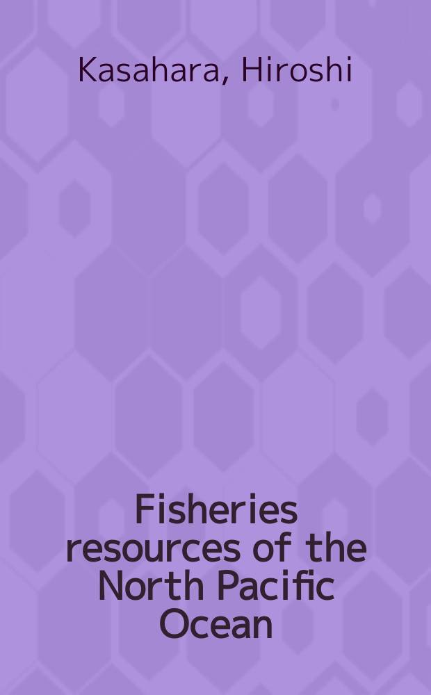 Fisheries resources of the North Pacific Ocean : A series of lectures presented at the Univ. of British Columbia, Jan. and Febr., 1960