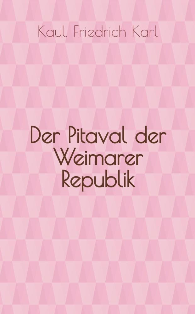 Der Pitaval der Weimarer Republik