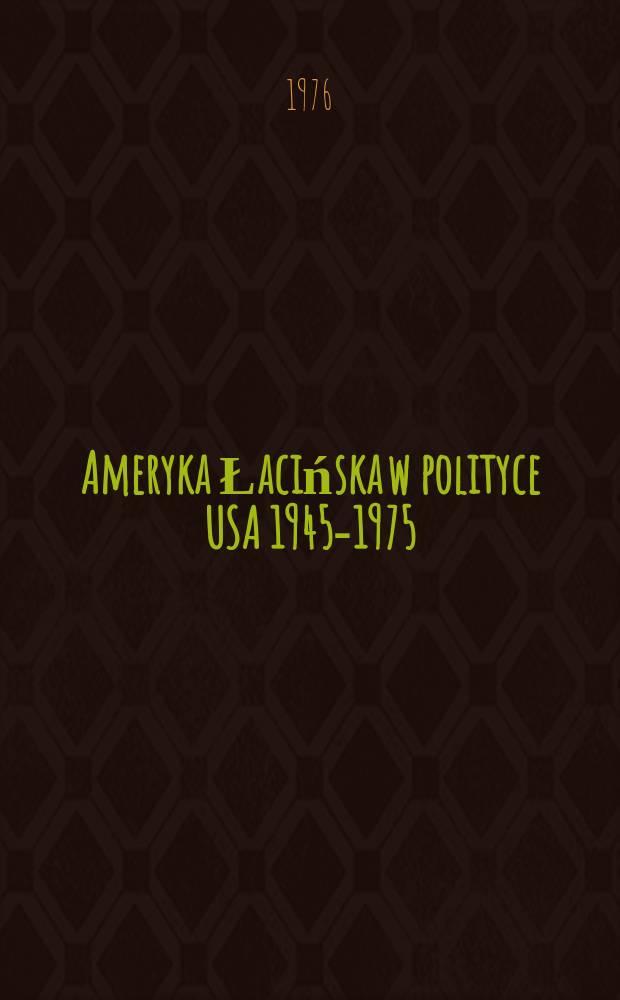 Ameryka Łacińska w polityce USA 1945-1975