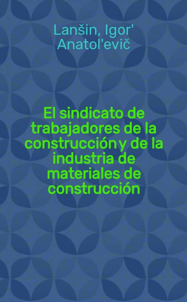 El sindicato de trabajadores de la construcción y de la industria de materiales de construcción