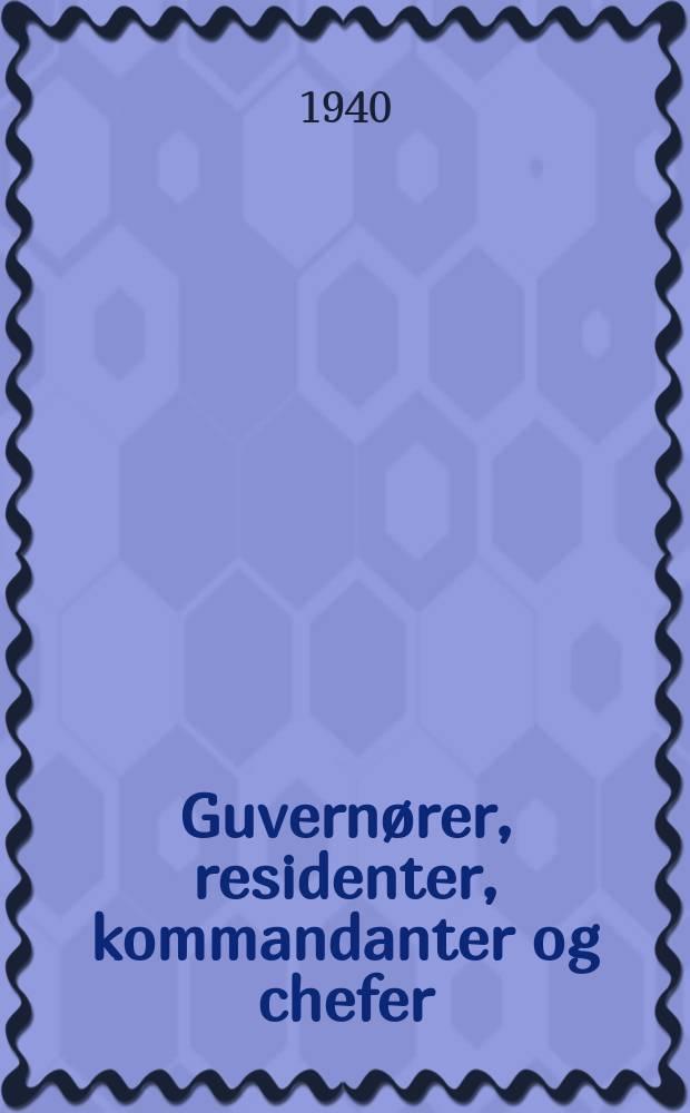 Guvernører, residenter, kommandanter og chefer : Samt enkelte andre fremtrædende personer i de tidligere danske tropekolonier