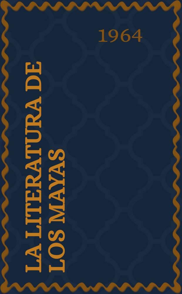La literatura de los mayas : Recop. de textos lit. mayas
