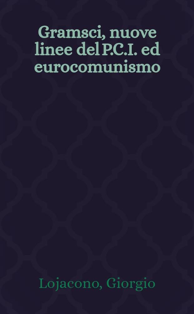 Gramsci, nuove linee del P.C.I. ed eurocomunismo