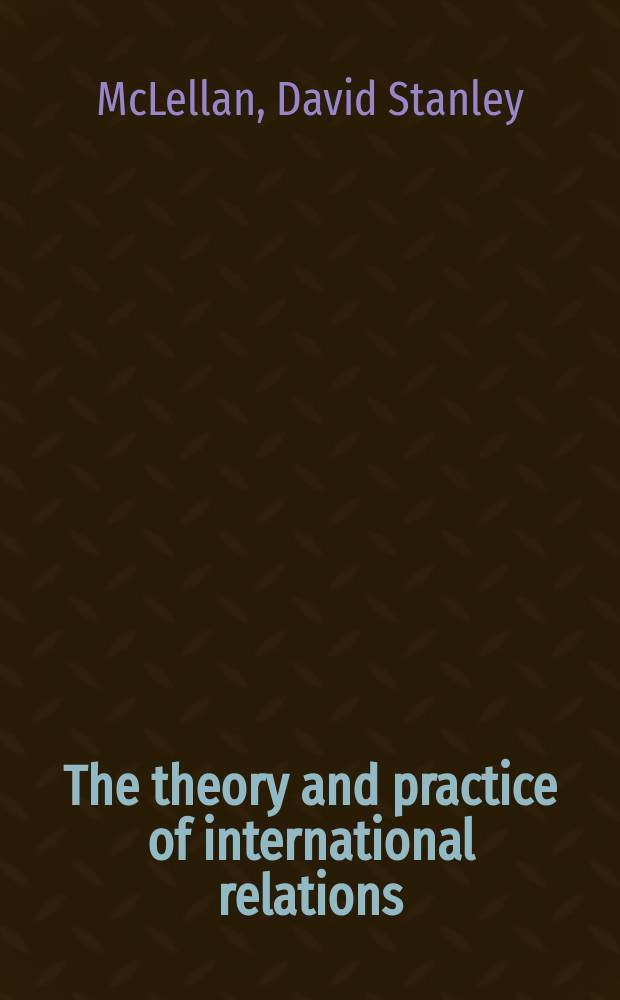 The theory and practice of international relations