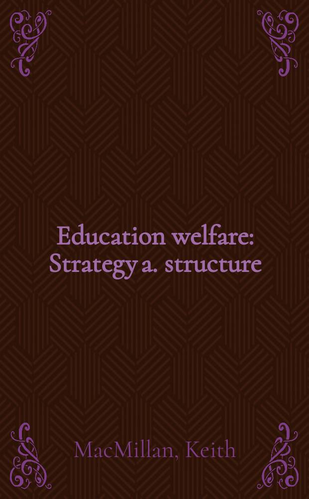Education welfare : Strategy a. structure