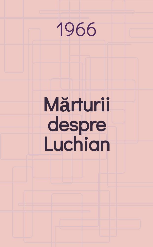 Mărturii despre Luchian
