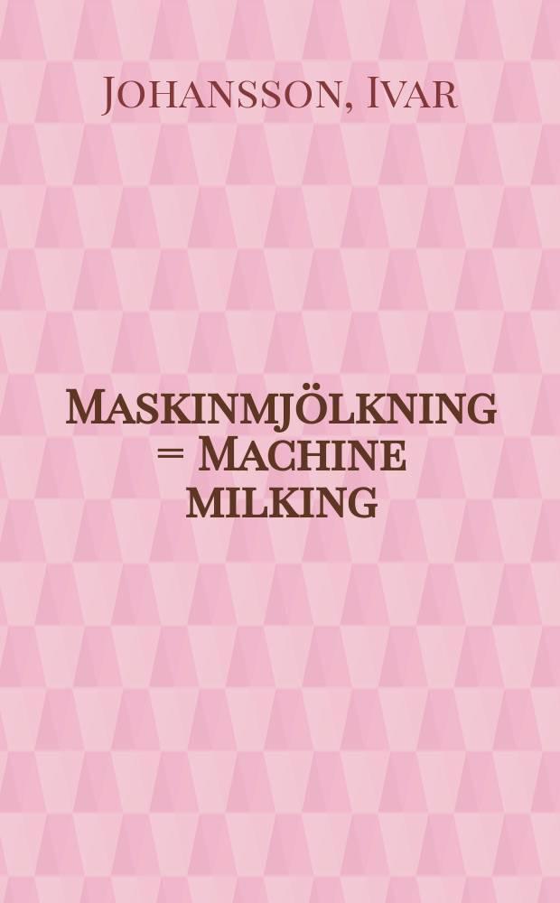 Maskinmjölkning = Machine milking
