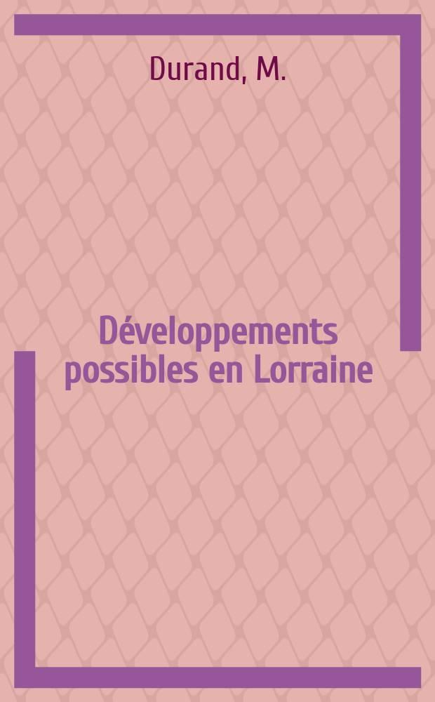 4 : Développements possibles en Lorraine