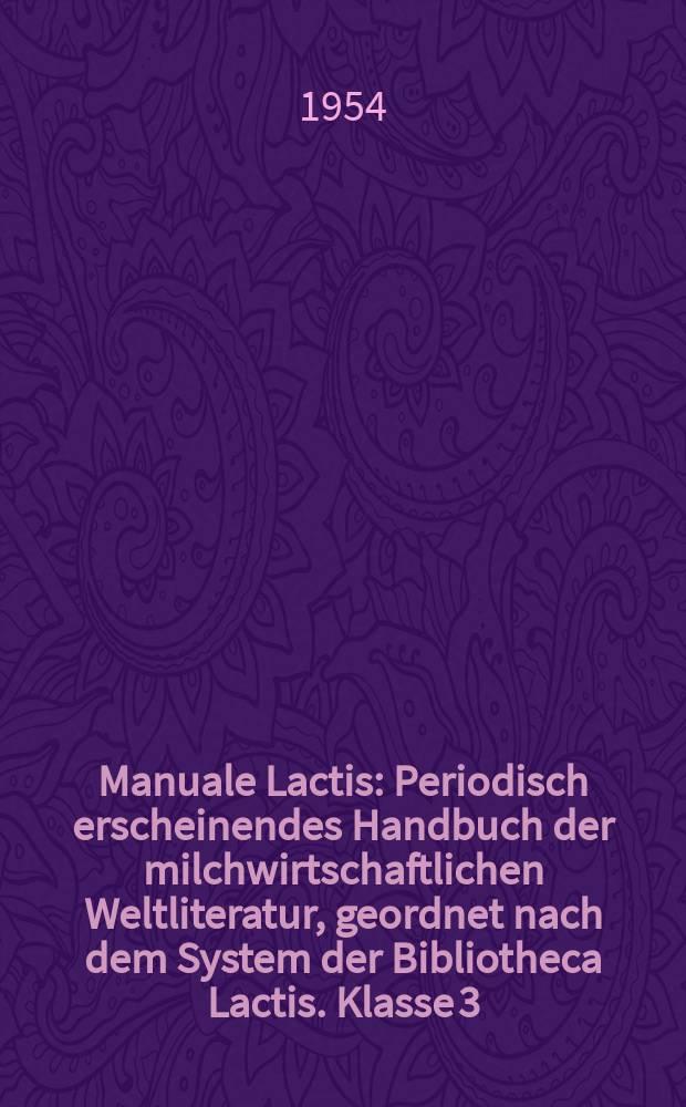 Manuale Lactis : Periodisch erscheinendes Handbuch der milchwirtschaftlichen Weltliteratur, geordnet nach dem System der Bibliotheca Lactis. Klasse 3 : Trinkmilch