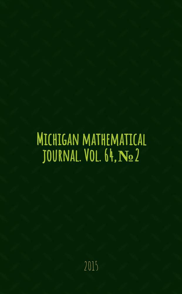 Michigan mathematical journal. Vol. 64, № 2