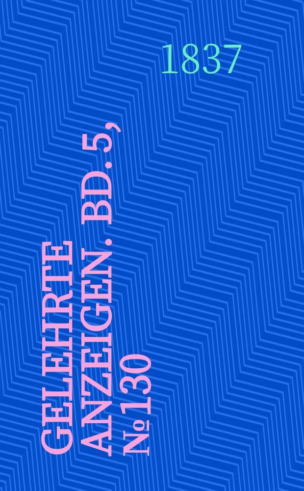 Gelehrte Anzeigen. Bd. 5, № 130