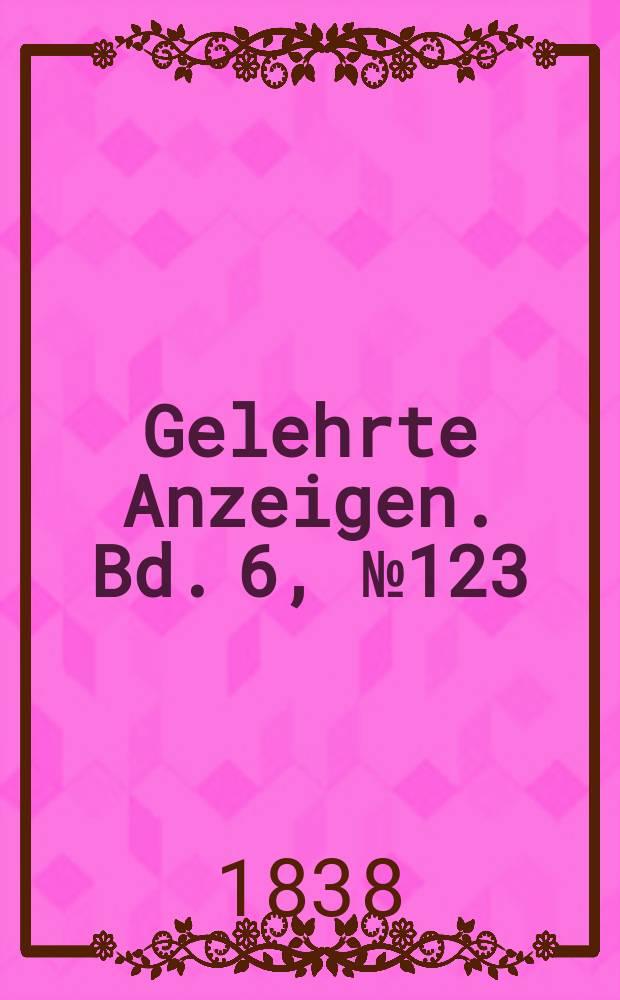 Gelehrte Anzeigen. Bd. 6, № 123