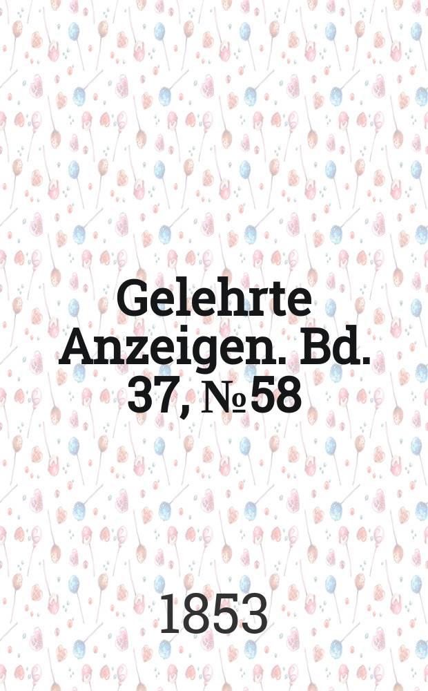 Gelehrte Anzeigen. Bd. 37, № 58