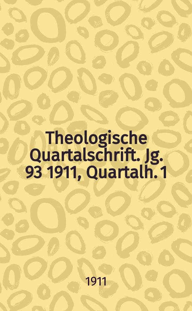 Theologische Quartalschrift. Jg. 93 1911, Quartalh. 1
