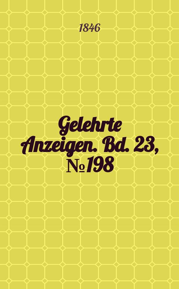Gelehrte Anzeigen. Bd. 23, № 198