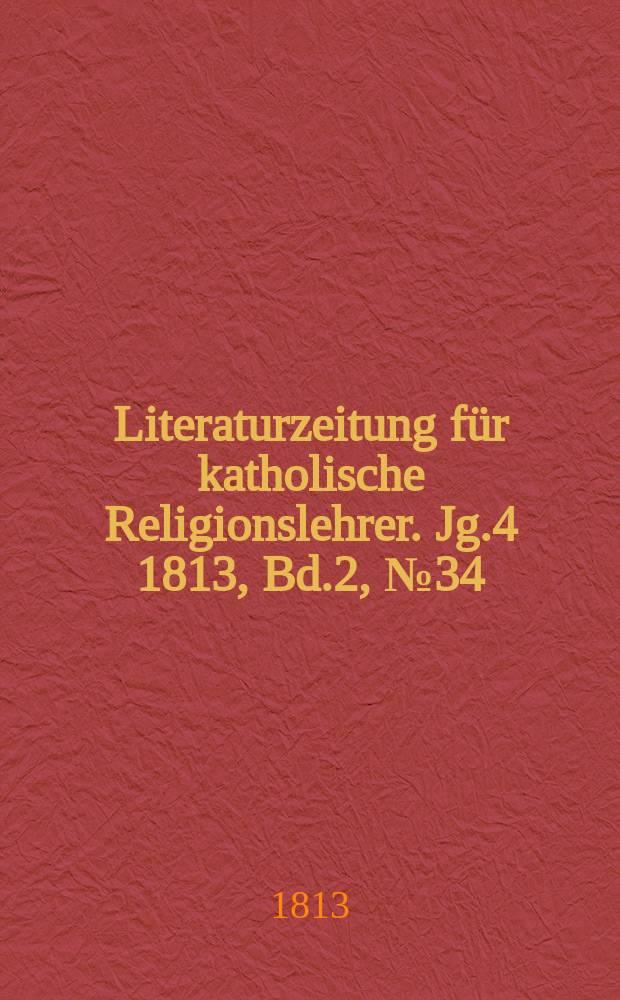 Literaturzeitung für katholische Religionslehrer. Jg.4 1813, Bd.2, № 34