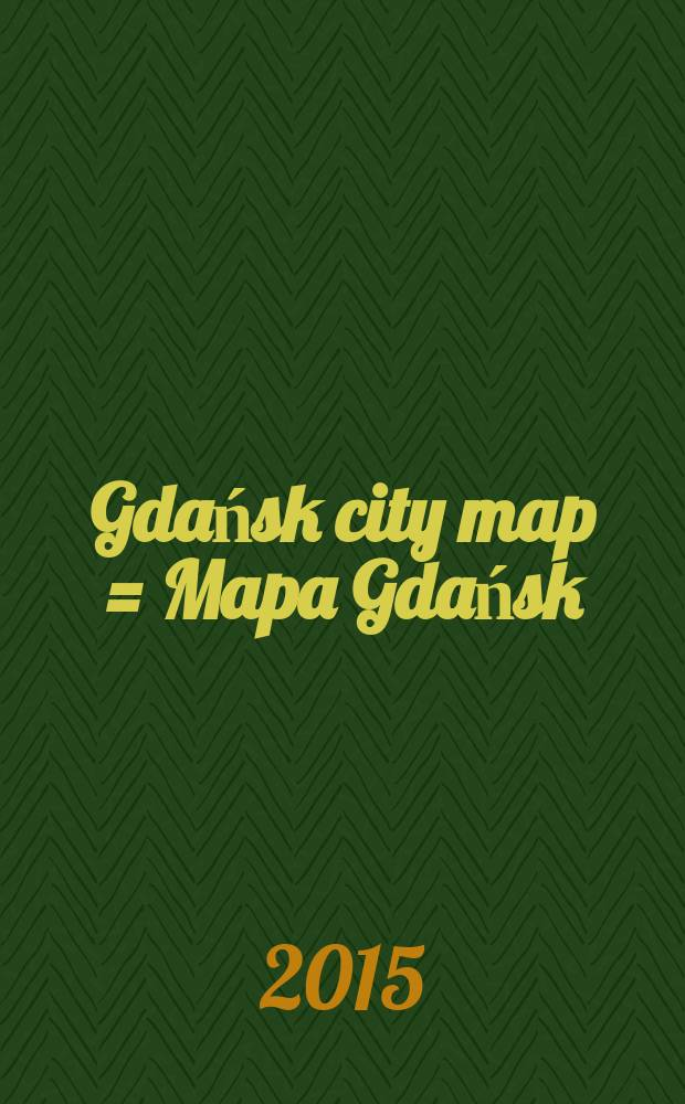 Gdańsk city map = Mapa Gdańsk : Tourist map
