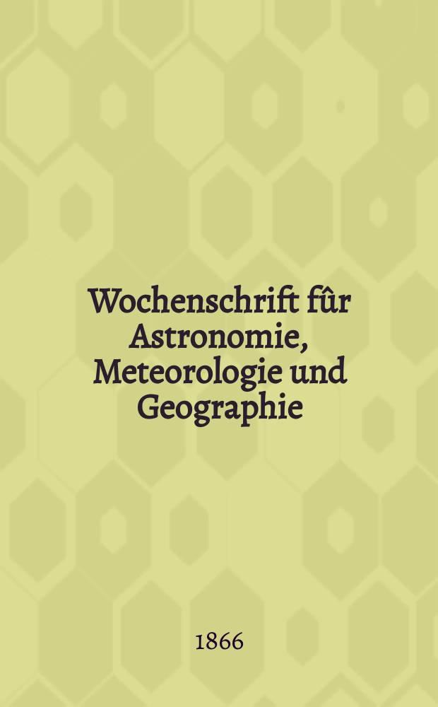 """Wochenschrift fûr Astronomie, Meteorologie und Geographie : Neue Folge der """"Astronomischen Unterhaltung"""". Jg. 9(20) 1866, № 33"""