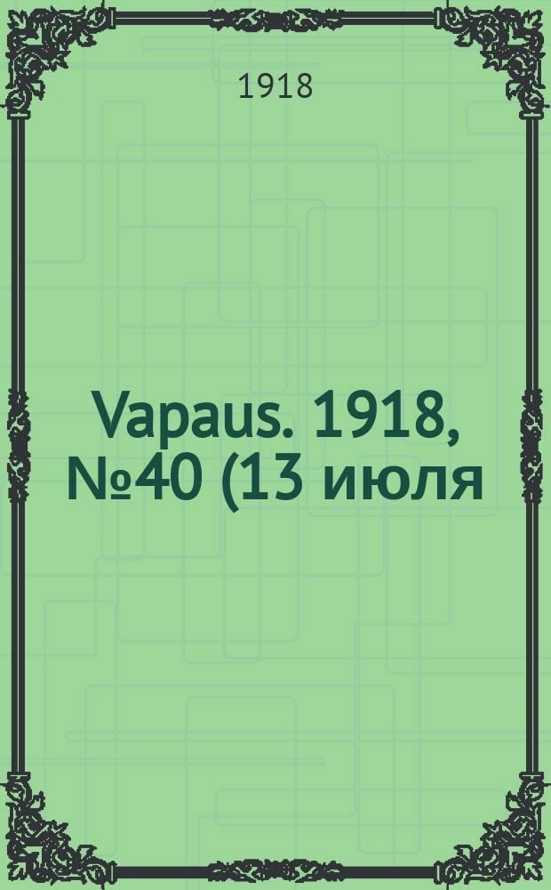 Vapaus. 1918, № 40 (13 июля)