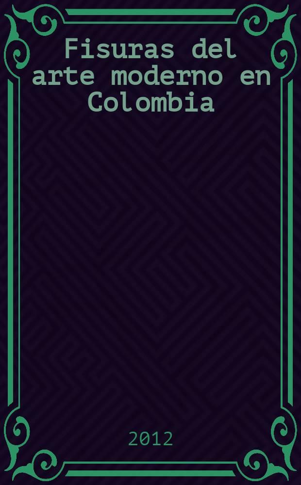Fisuras del arte moderno en Colombia = Трещины современного искусства в Колумбии