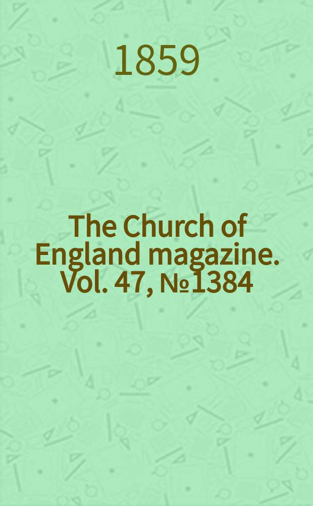 The Church of England magazine. Vol. 47, № 1384