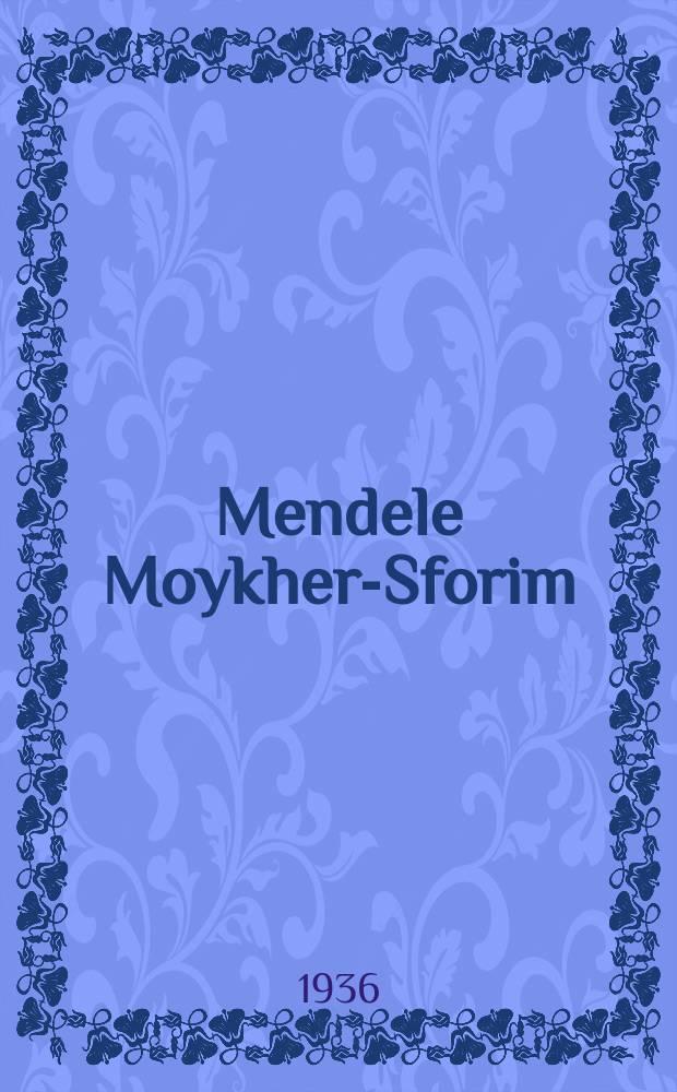 Mendele Moykher-Sforim : Tsu zayn hundertstn geburtstog : 1836-1936 : צו זיינ הונדערטסטנ געבורטסטאָג : 1936-1836 = Менделе Мойхер-Сфорим