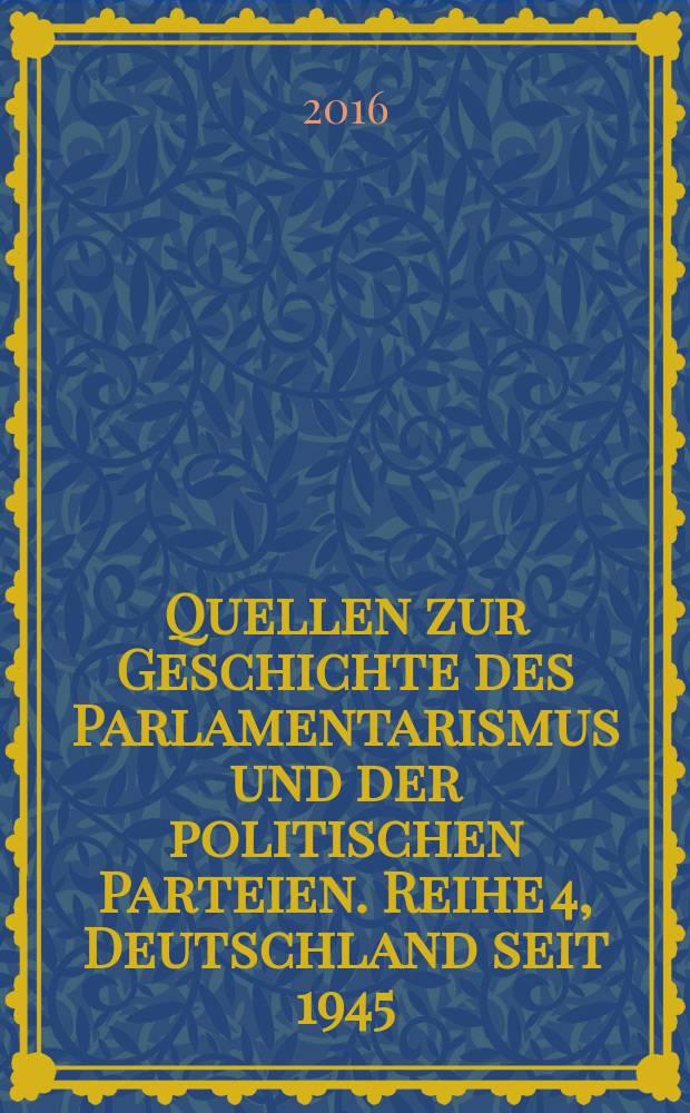 Quellen zur Geschichte des Parlamentarismus und der politischen Parteien. Reihe 4, Deutschland seit 1945