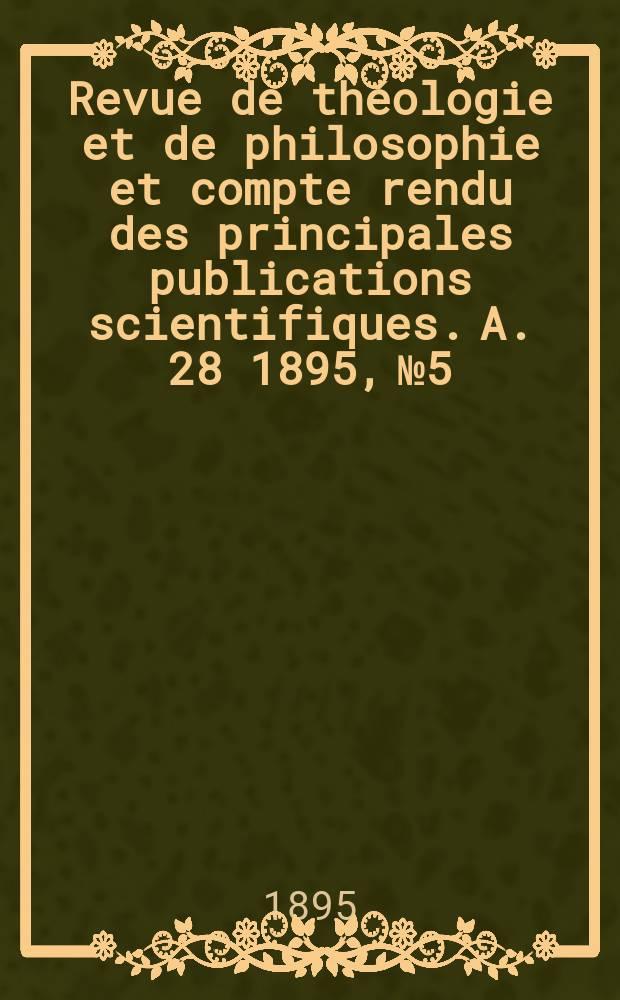 Revue de théologie et de philosophie et compte rendu des principales publications scientifiques. A. 28 1895, № 5