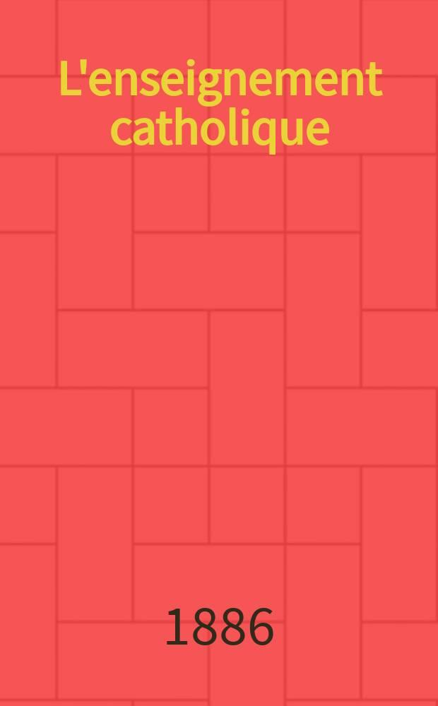 L'enseignement catholique : journal des prédicateurs revue mensuelle. T. 35, № 6