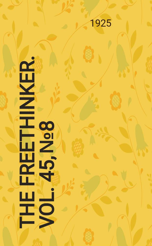 The freethinker. Vol. 45, № 8