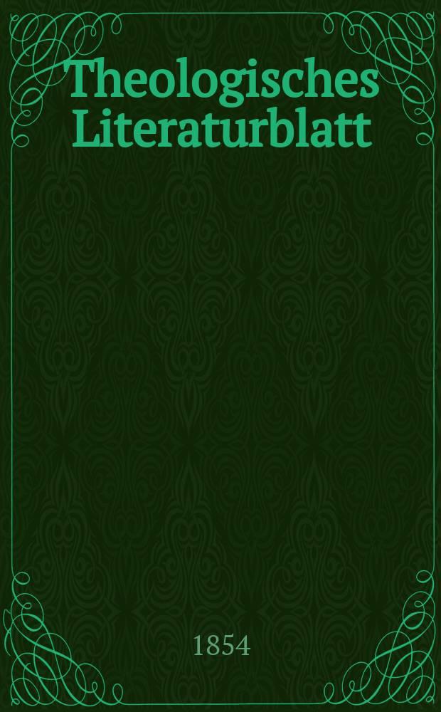 Theologisches Literaturblatt : zur Allgemeinen Kirchenzeitung. 1854, № 100