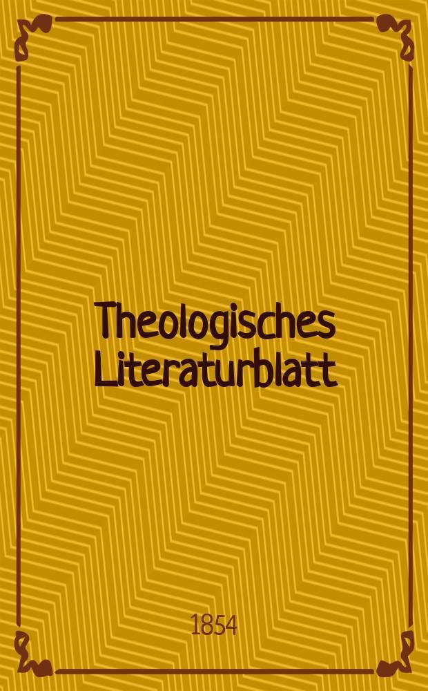 Theologisches Literaturblatt : zur Allgemeinen Kirchenzeitung. 1854, № 144