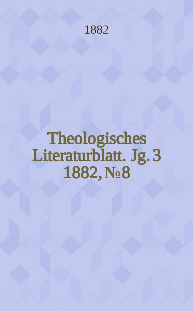 Theologisches Literaturblatt. Jg. 3 1882, № 8