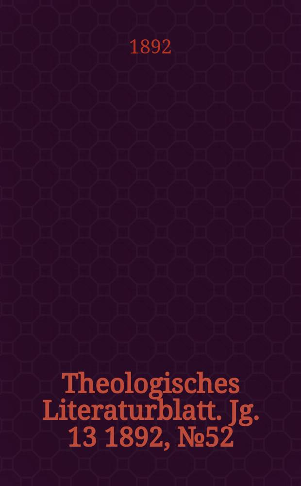 Theologisches Literaturblatt. Jg. 13 1892, № 52