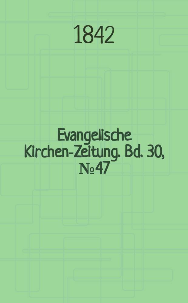 Evangelische Kirchen-Zeitung. Bd. 30, № 47